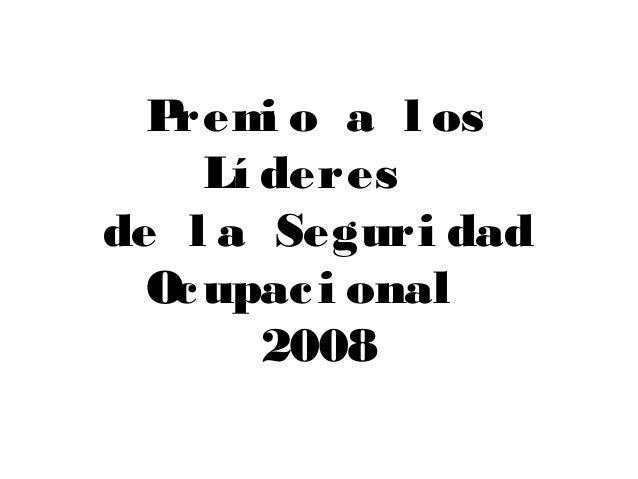 Premi o a l os Lí deres de l a Seguri dad Ocupaci onal 2008
