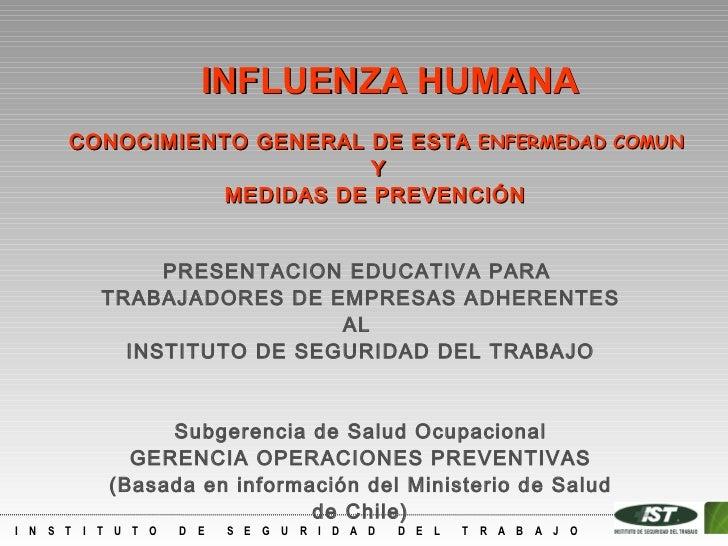 CONOCIMIENTO GENERAL DE ESTA  ENFERMEDAD COMUN   Y  MEDIDAS DE PREVENCIÓN  INFLUENZA HUMANA PRESENTACION EDUCATIVA PARA  T...