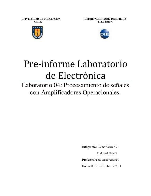 UNIVERSIDAD DE CONCEPCIÓN DEPARTAMENTO DE INGENIERÍA CHILE ELÉCTRICA Pre-informe Laboratorio de Electrónica Laboratorio 04...