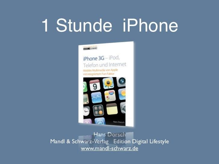 1 Stunde iPhone                 Hans Dorsch Mandl & Schwarz-Verlag Edition Digital Lifestyle            www.mandl-schwarz.de