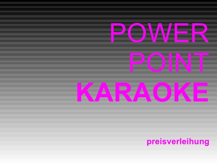 POWER    POINT KARAOKE     preisverleihung