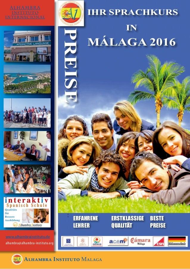 Alhambra Instituto Malaga ALHAMBRA INSTITUTO INTERNACIONAL IHR SPRACHKURS IN MÁLAGA 2016 ERFAHRENE LEHRER BESTE PREISE ERS...