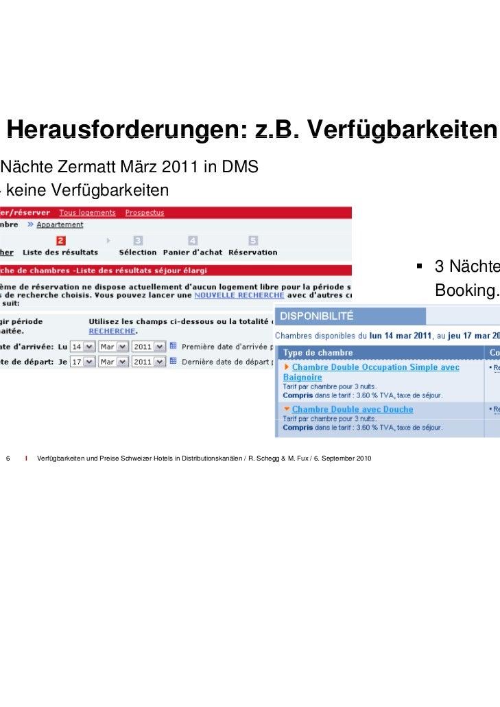 Herausforderungen: z.B. Schnäppchenjäger7   I   Verfügbarkeiten und Preise Schweizer Hotels in Distributionskanälen / R. S...