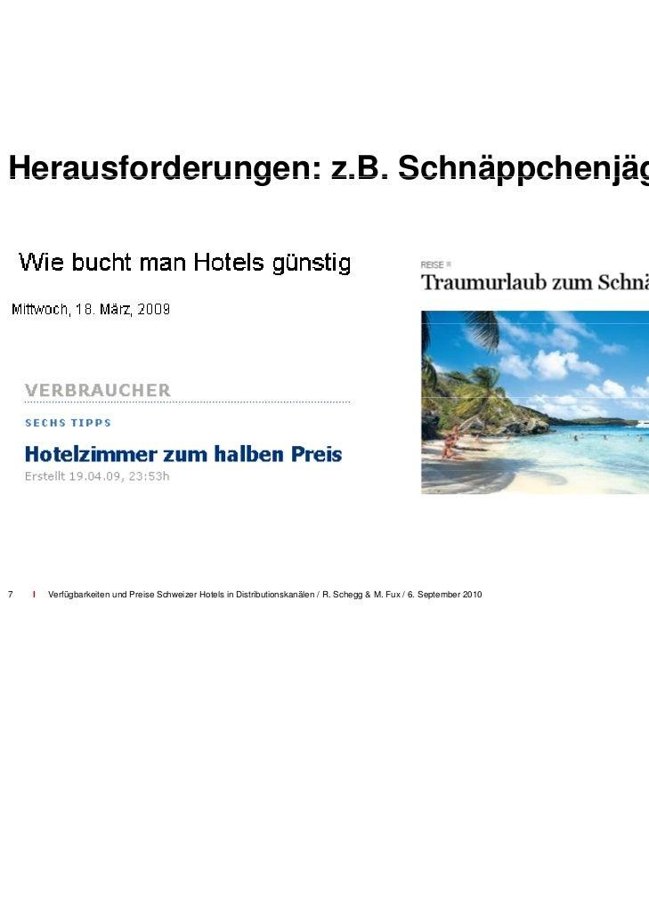 Die Studie– Studie erstellt im Auftrag von hoteller                                        riesuisse und Schweiz Tourismus...
