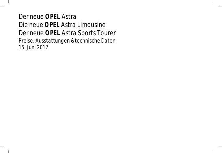 Der neue OPEL AstraDie neue OPEL Astra LimousineDer neue OPEL Astra Sports TourerPreise, Ausstattungen & technische Daten1...