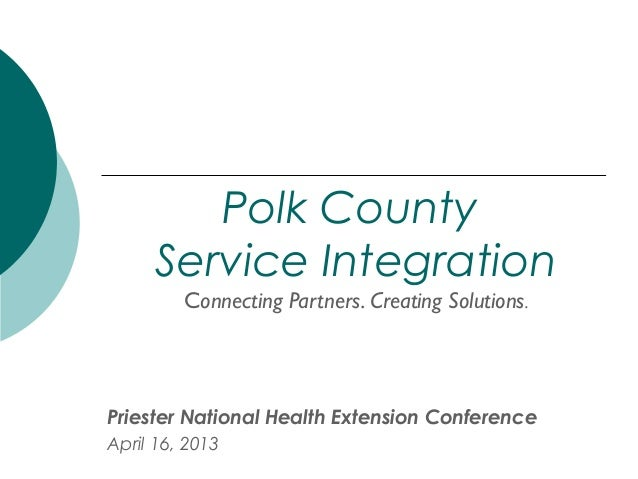 Polk County     Service Integration         Connecting Partners. Creating Solutions.Priester National Health Extension Con...