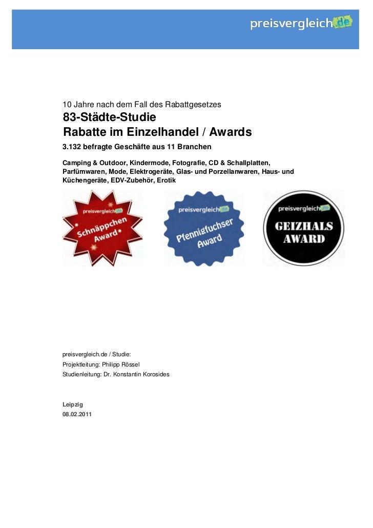 10 Jahre nach dem Fall des Rabattgesetzes83-Städte-StudieRabatte im Einzelhandel / Awards3.132 befragte Geschäfte aus 11 B...