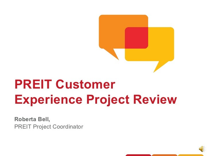 Roberta Bell, PREIT Project Coordinator PREIT Customer Experience Project Review