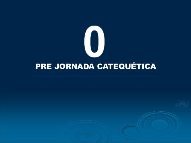 PRE JORNADA CATEQUÉTICA