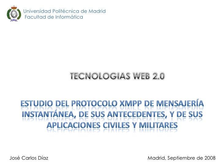 Universidad Politécnica de Madrid  Facultad de Informática José Carlos Díaz Madrid, Septiembre de 2008