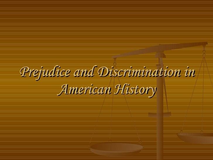 Prejudice and Discrimination in American History