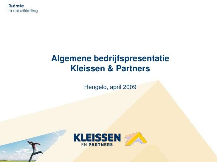 Algemene bedrijfspresentatie         Kleissen & Partners             Hengelo, april 2009     1