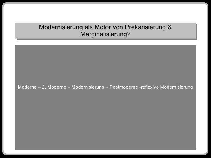 Modernisierung als Motor von Prekarisierung & Marginalisierung?