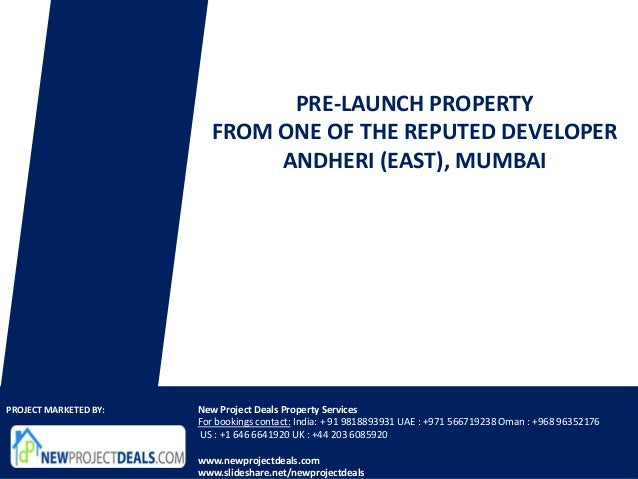 PRE-LAUNCH PROPERTY                         FROM ONE OF THE REPUTED DEVELOPER                              ANDHERI (EAST),...