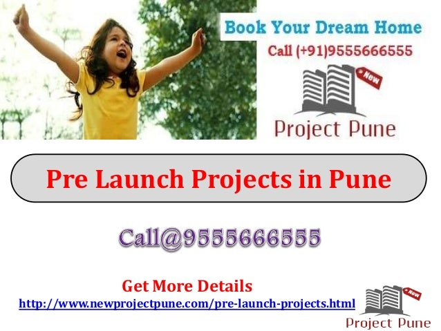 Pre Launch Projects in Pune Get More Details http://www.newprojectpune.com/pre-launch-projects.html