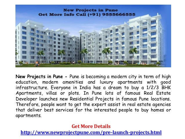 New Projects in Pune - Pune is becoming a modern city in term of high education, modern amenities and luxury apartments wi...