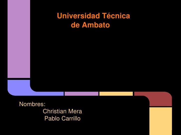 Universidad Técnica                de Ambato        Facultad de Ingeniería Civil y Mecánica               Carrera de ingen...
