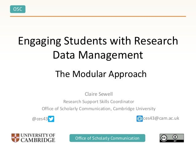 OSC Office of Scholarly CommunicationOffice of Scholarly Communication Engaging Students with Research Data Management Cla...