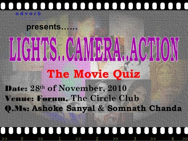 adverb      reach out with us          presents……                          The Movie Quiz Date: 28th of November, 2010 Ven...