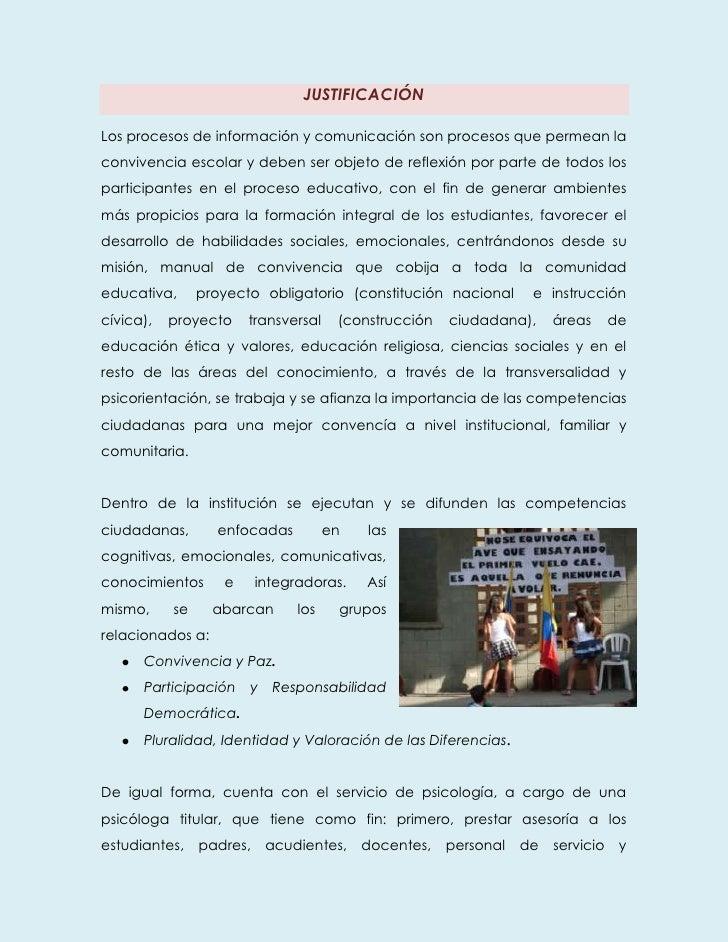 JUSTIFICACIÓNLos procesos de información y comunicación son procesos que permean laconvivencia escolar y deben ser objeto ...
