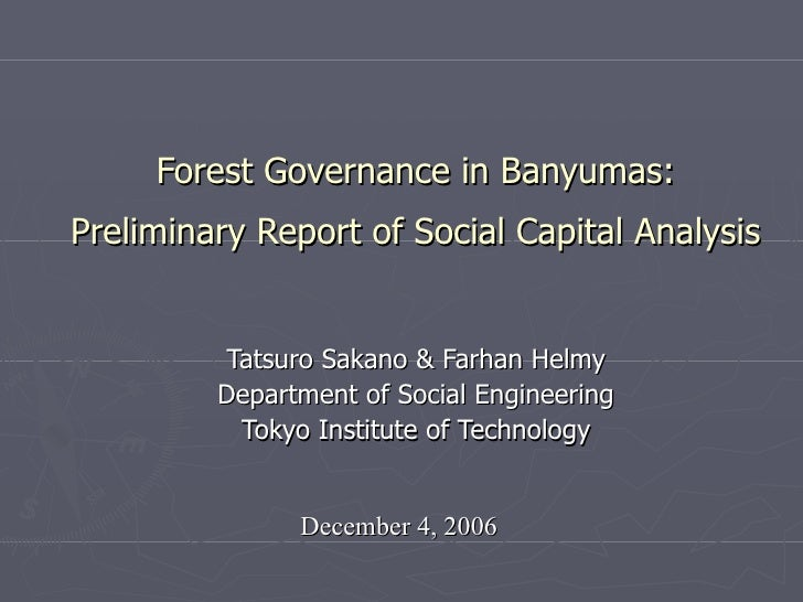 Tatsuro Sakano & Farhan Helmy Department of Social Engineering Tokyo Institute of Technology Forest Governance in Banyumas...