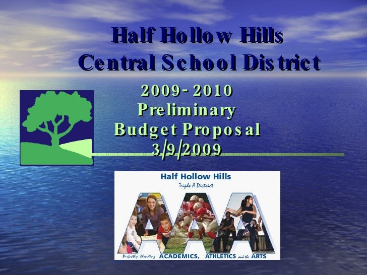 Half Hollow Hills Central School District 2009- 2010 Preliminary Budget Proposal 3/9/2009