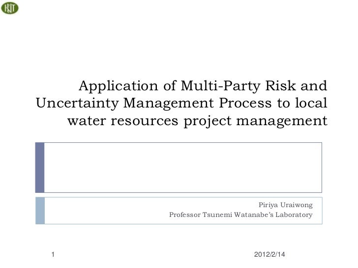 Application of Multi-Party Risk andUncertainty Management Process to local   water resources project management           ...