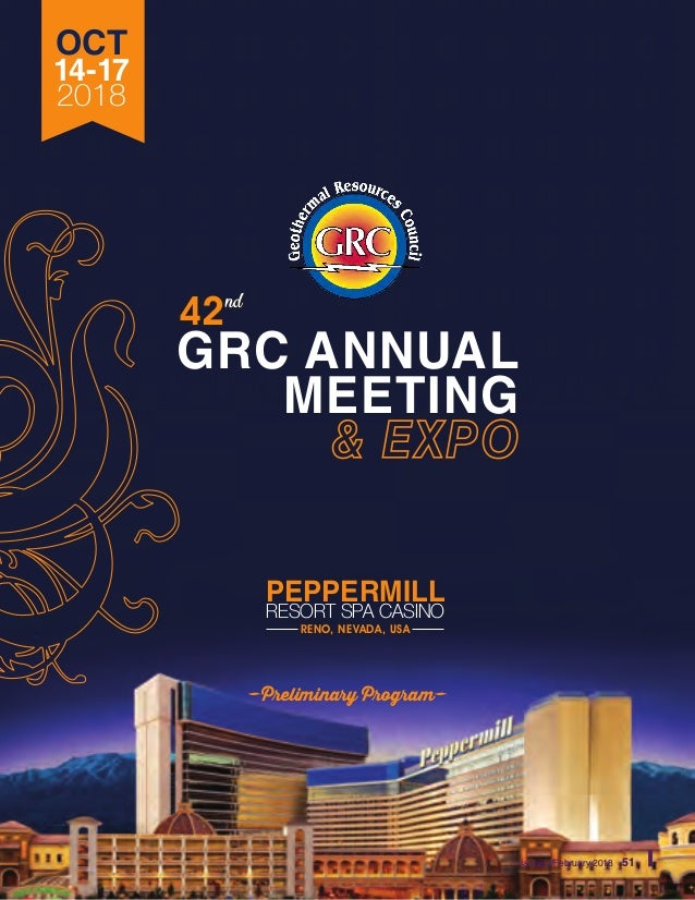PEPPERMILL RESORT SPA CASINO RENO, NEVADA, USA OCT 14-17 2018 GRC ANNUAL MEETING January/February 2018 51 42nd -Preliminar...