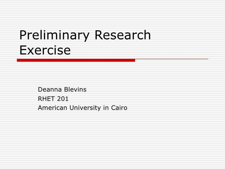 Preliminary Research Exercise Deanna Blevins RHET 201 American University in Cairo