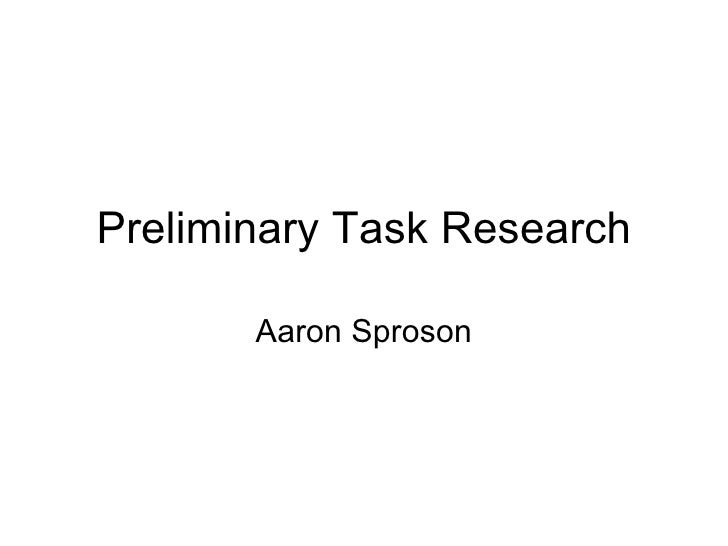 Preliminary Task Research Aaron Sproson