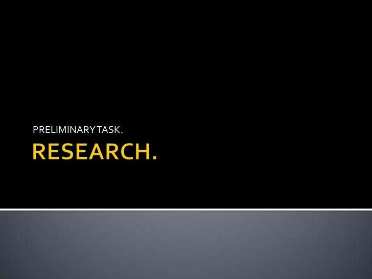 RESEARCH.<br />PRELIMINARY TASK.<br />