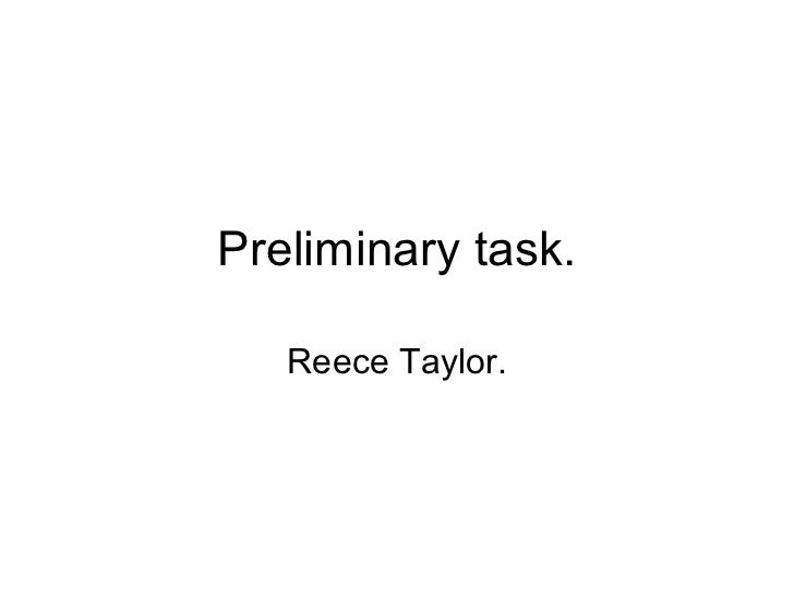 Preliminary task. Reece Taylor.