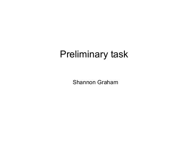 Preliminary task  Shannon Graham