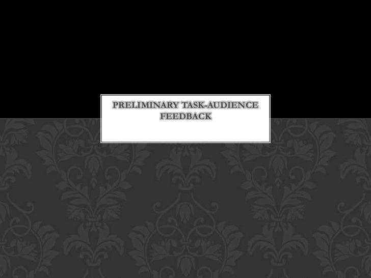 Preliminary Task-Audience Feedback<br />