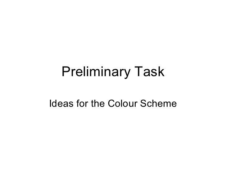 Preliminary Task Ideas for the Colour Scheme