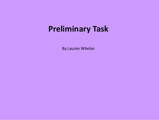 Preliminary Task   By Lauren Whelan
