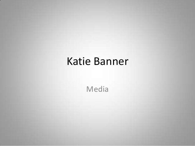 Katie Banner Media