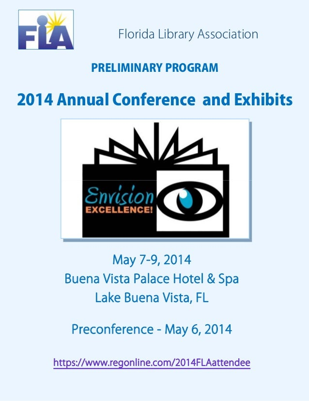 Florida Library Association PRELIMINARY PROGRAM  2014 Annual Conference and Exhibits  May 7-9, 2014 Buena Vista Palace Hot...