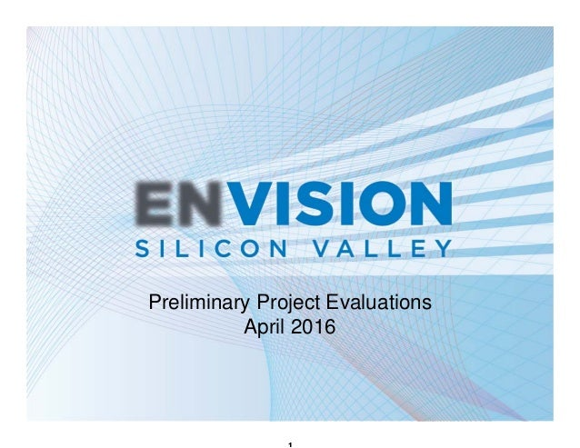 Preliminary Project Evaluations April 2016 1