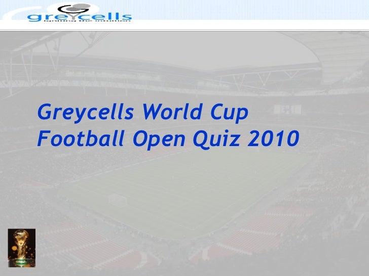 Greycells World Cup Football Open Quiz 2010<br />