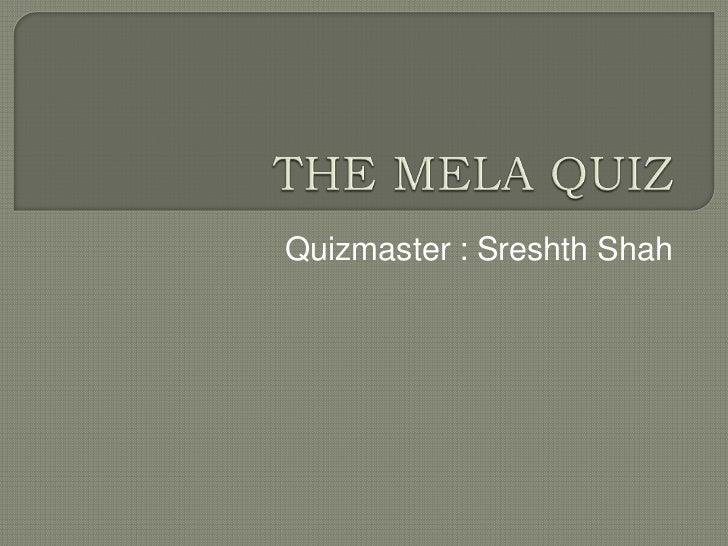 Quizmaster : Sreshth Shah