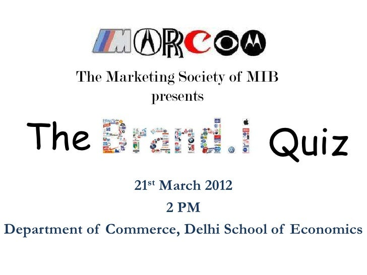The Marketing Society of MIB                  presents  The                               Quiz                 21st March ...