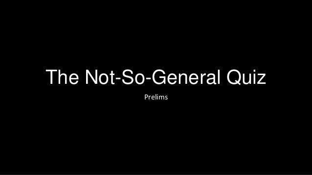 The Not-So-General Quiz Prelims