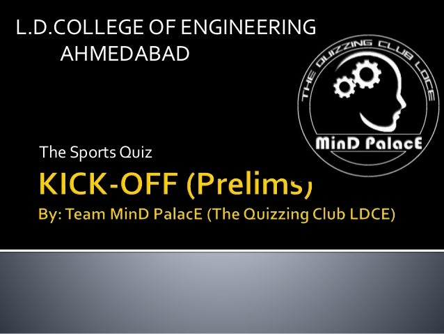 The Sports Quiz L.D.COLLEGE OF ENGINEERING AHMEDABAD