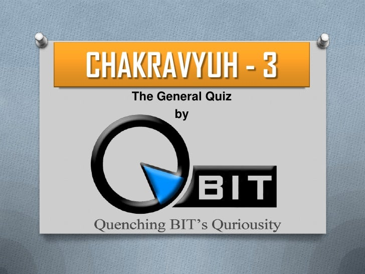 CHAKRAVYUH - 3<br />The General Quiz<br />by<br />