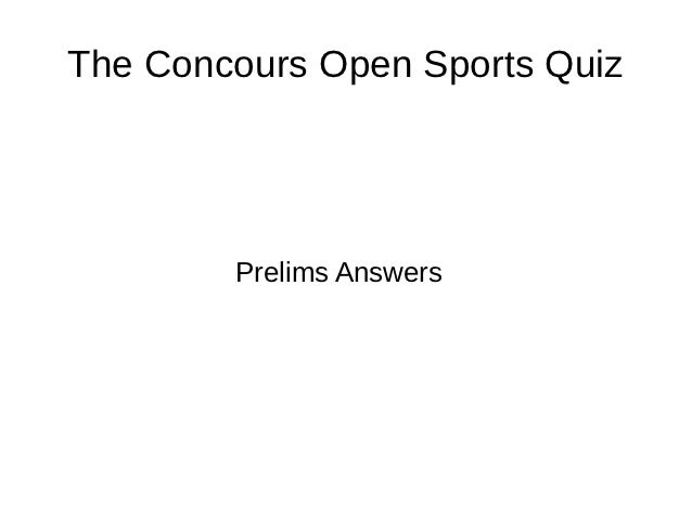 The Concours Open Sports Quiz        Prelims Answers