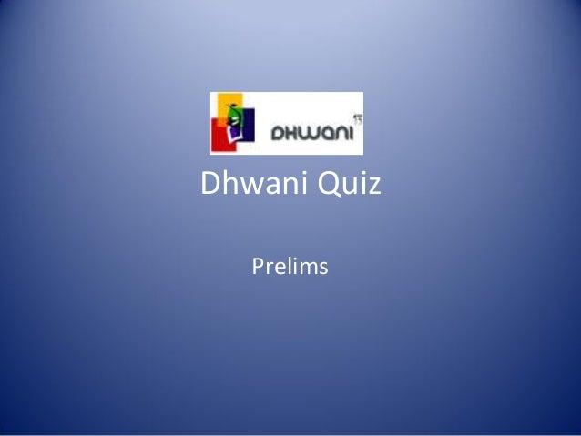 Dhwani Quiz   Prelims
