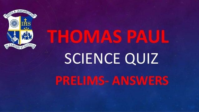 Thomas Paul Science Quiz 2015 Slide 2