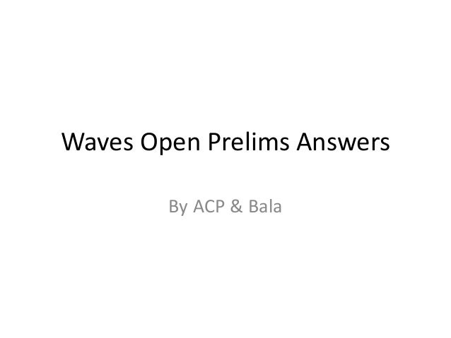 Waves Open Prelims Answers  By ACP & Bala