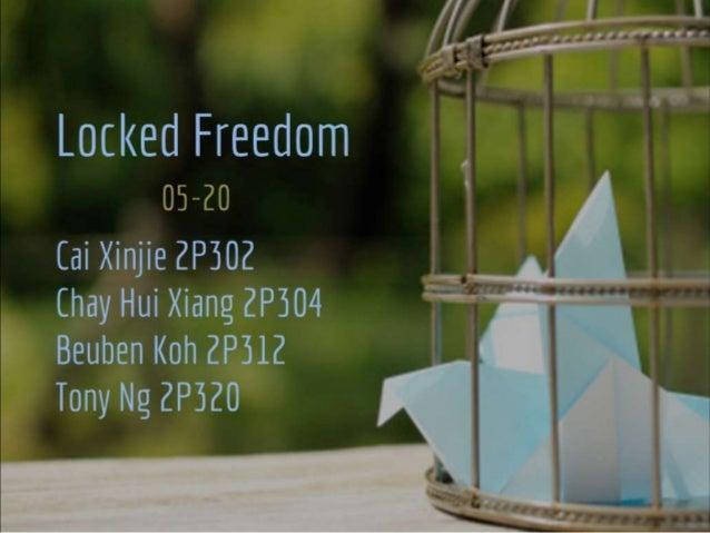 Locked Freedom. Prelims.